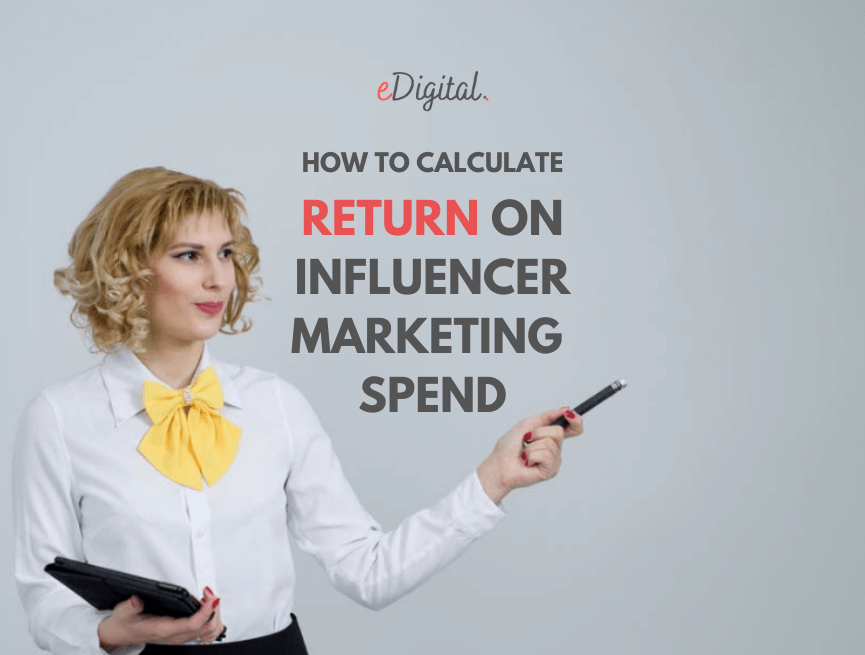 How to calculate Return on Influencer Marketing Spend