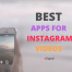 best apps for instagram videos