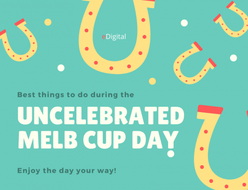 THE BEST 9 THINGS TO DO DURING THE UNCELEBRATED MELBOURNE CUP DAY!