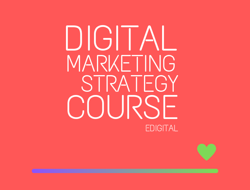 digital marketing strategy course edigital