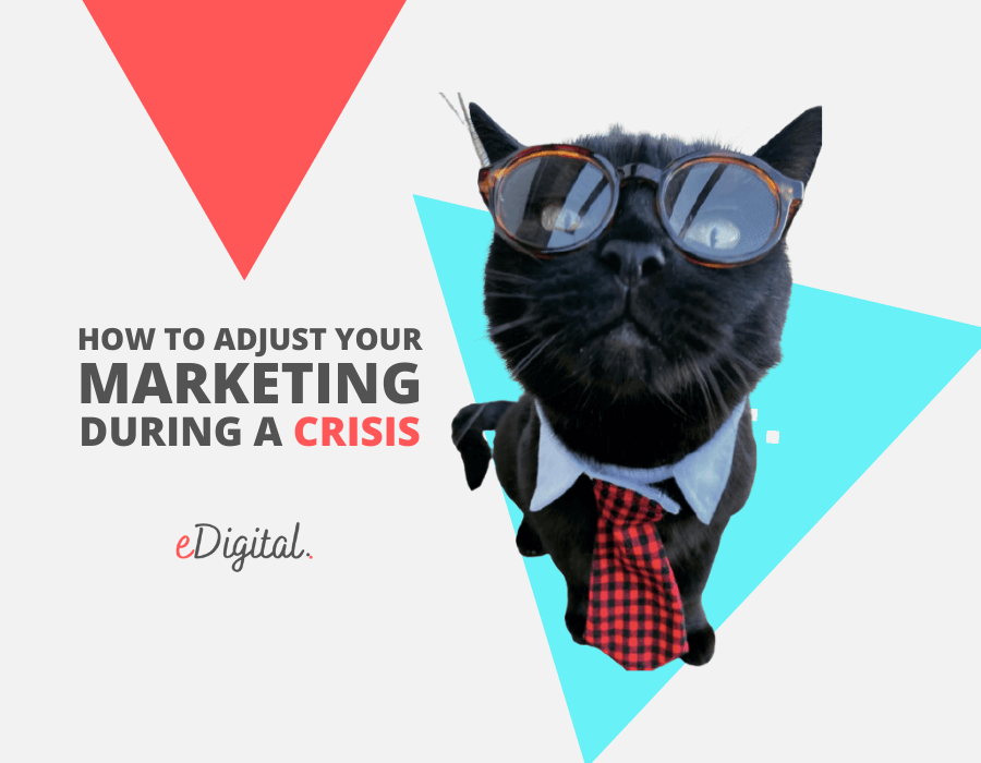 how to adjust your marketing during a crisis