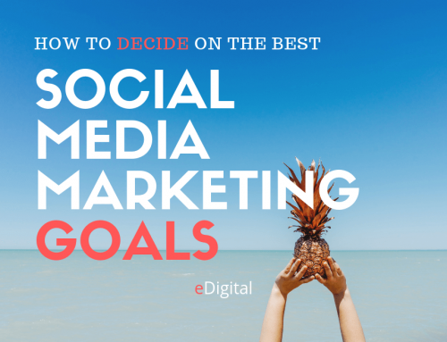 HOW TO DECIDE ON THE BEST SOCIAL MEDIA MARKETING GOALS FOR YOUR BUSINESS