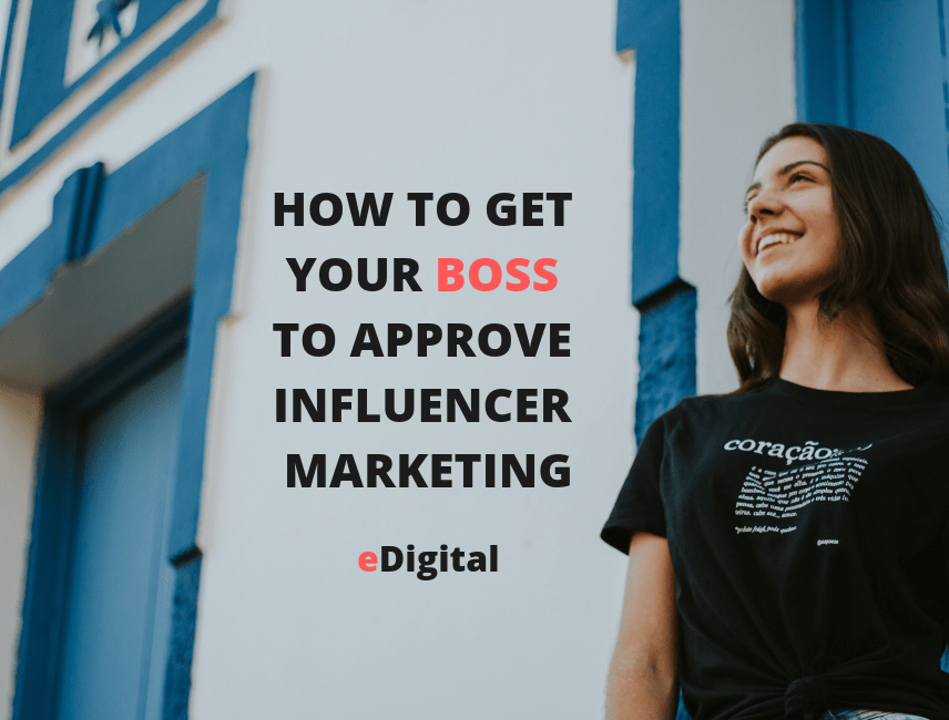 how to get your boss approve influencer marketing
