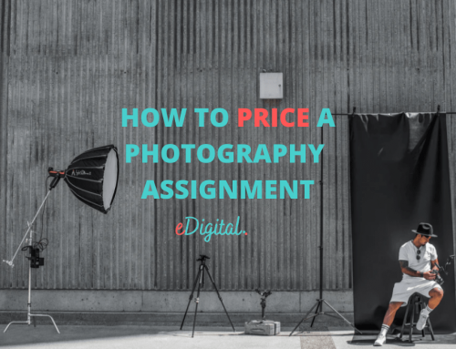 HOW TO PRICE FOR A PHOTOGRAPHY ASSIGNMENT – BEST TIPS