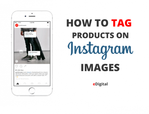 HOW TO TAG SHOPPABLE PRODUCTS ON INSTAGRAM IMAGES 2018