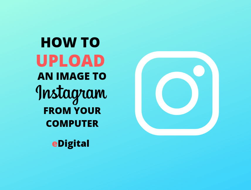 how to upload an image to instagram from computer pc desktop laptop