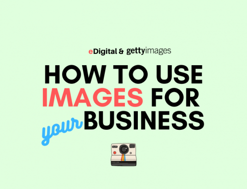 HOW TO USE IMAGES FOR YOUR BUSINESS – Tips from Getty Images