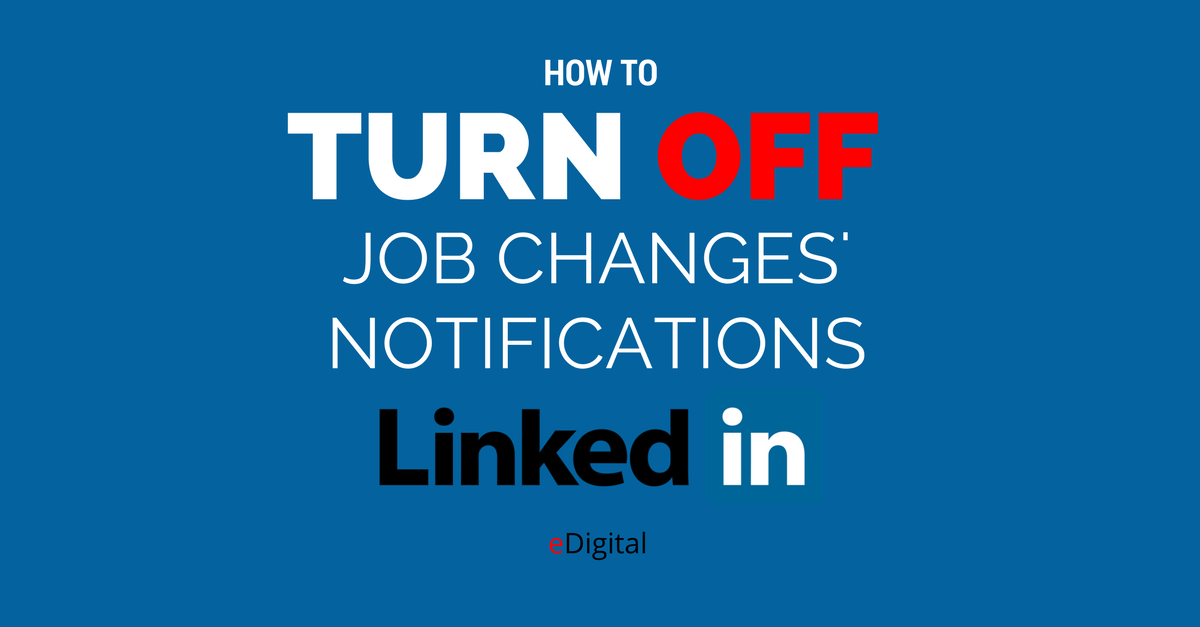 how turn off job changes notifications linkedin