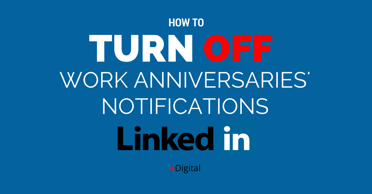 how turn off work anniversaries notifications linkedin