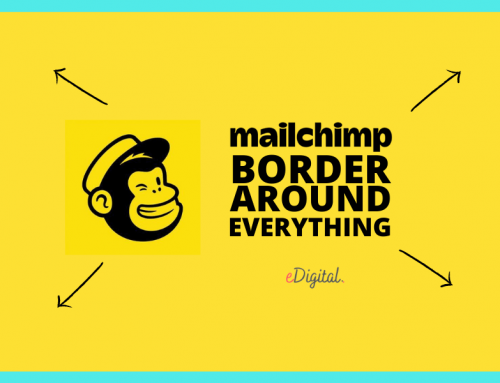 HOW TO CREATE A MAILCHIMP BORDER AROUND EVERYTHING