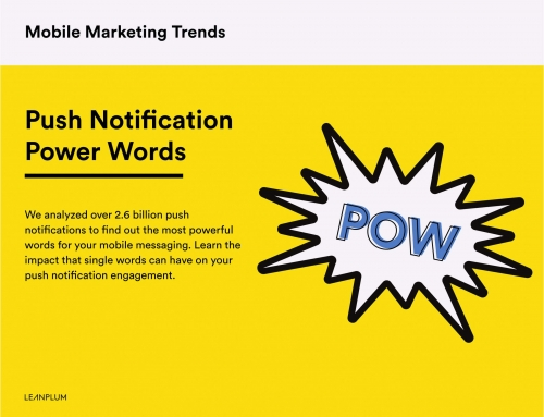 MOBILE APP PUSH NOTIFICATIONS BEST & POPULAR POWER WORDS GUIDE By Leanplum