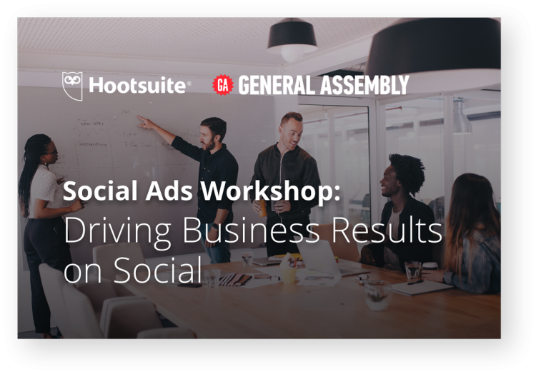 social ads workshop driving business results on social hootsuite general assembly