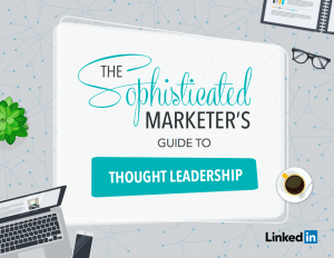 the sophisticated marketing guide thought leadership linkedin 2016 ebook pdf whitepaper