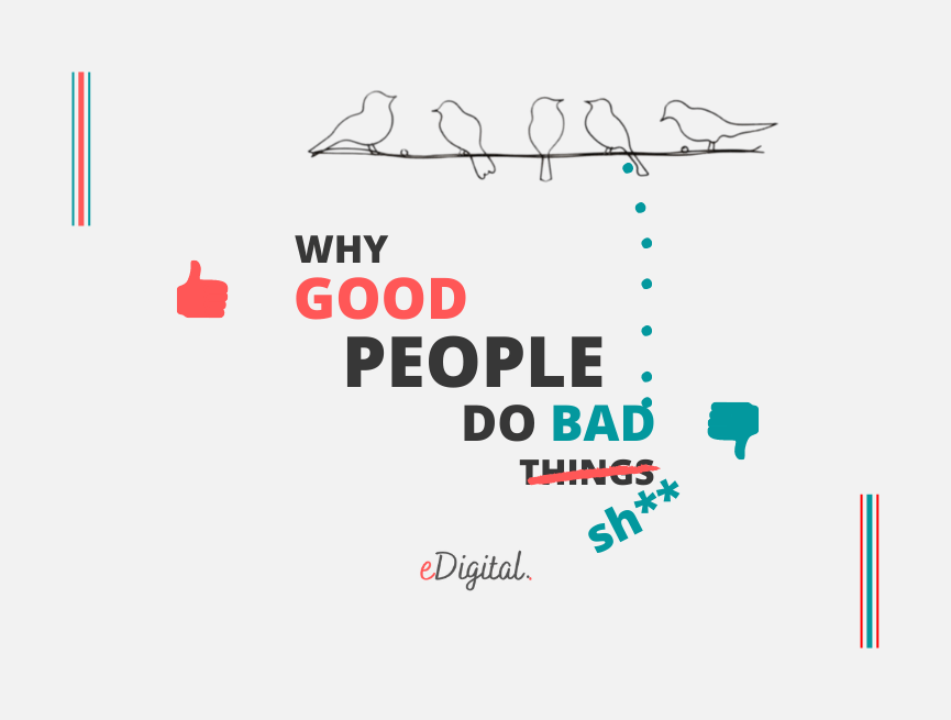 why good people do bad things psychology reasons